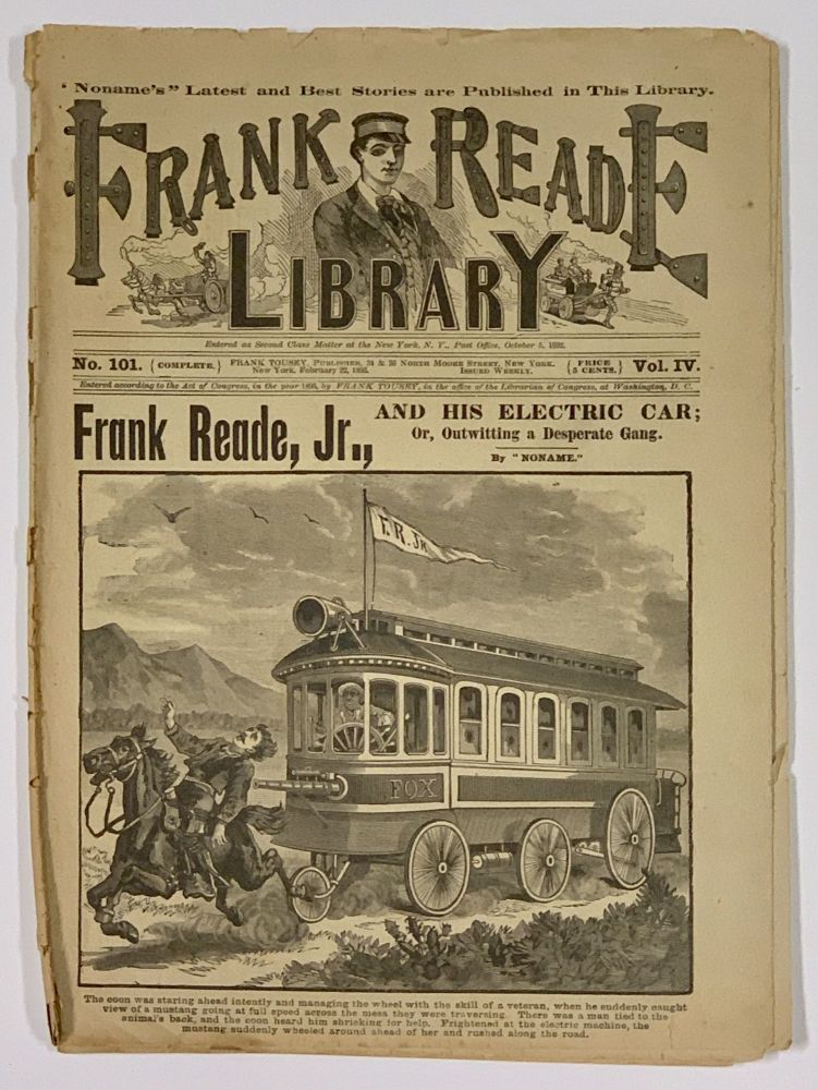 "FRANK READE And His ELECTRIC CAR; Or, Outwitting a Desperate Gang. Frank Reade Library. Vol. IV. No. 101. February 22, 1895. Dime Novel, ""Noname."", Luis. 1863 - 1939 pseudonym for Senarens."