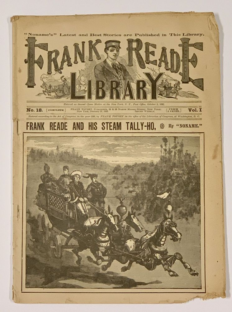 "FRANK READE And His STEAM TALLY-HO. Frank Reade Library. Vol. I. No. 18. January 21, 1893. Dime Novel, ""Noname."", Luis. 1863 - 1939 pseudonym for Senarens."