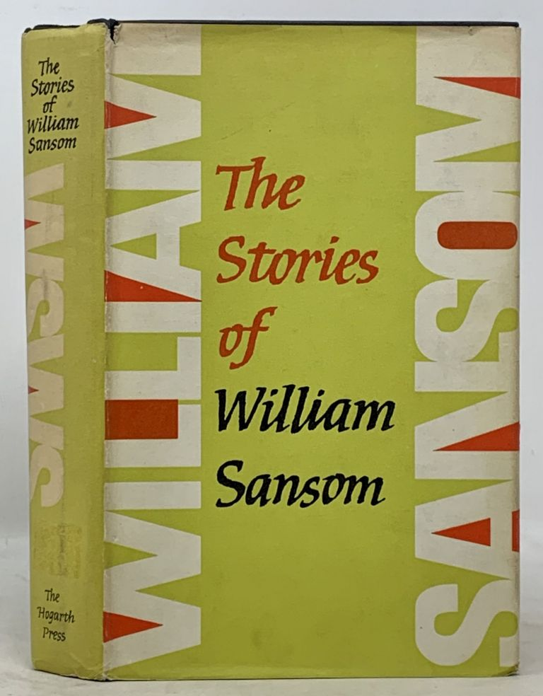 The STORIES Of WILLIAM SANSOM.; With an Introduction by Elizabeth Bowen. William . Bowen Sansom, Elizabeth - Contributor, 1912 - 1976, 1899 - 1973.