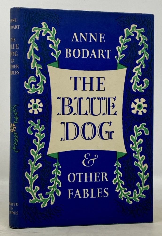 The BLUE DOG And Other Fables. Anne . Toklas Bodart, Alice -, b. 1939, abettte. 1867 - 1977.