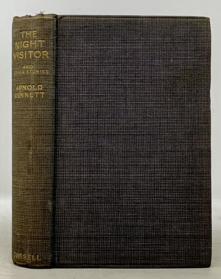 The NIGHT VISITOR And Other Stories. Arnold Bennett, 1867 - 1931.
