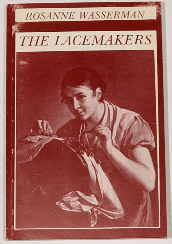 The LACEMAKERS. Rosanne Wasserman.