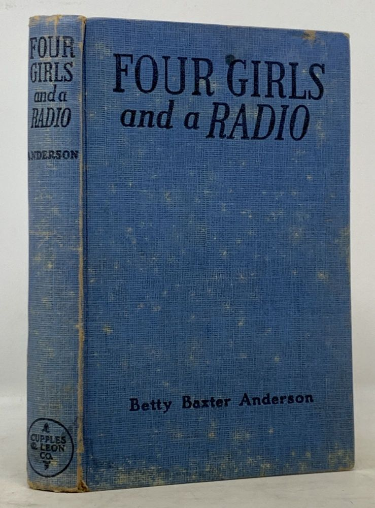 FOUR GIRLS And A RADIO. A Career Story for Older Girls. Betty Baxter Anderson.