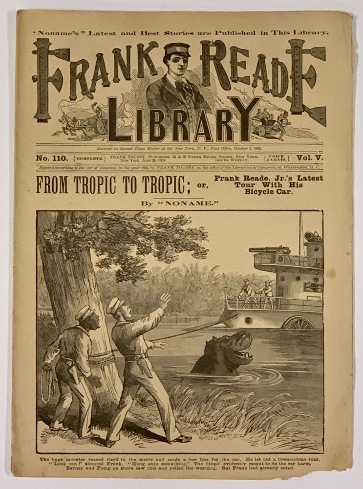 "From TROPIC To TROPIC; or, Frank Reade Jr.'s Latest Tour With His Bicycle Car. Frank Reade Library. Vol. V. No. 110. October 5, 1892. Dime Novel, ""Noname."", Luis. 1863 - 1939 pseudonym for Senarens."