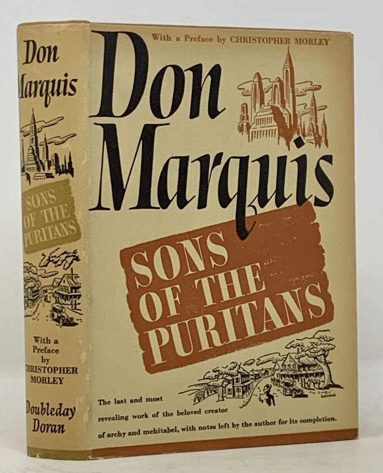 SONS Of The PURITANS.; With a Preface by Christopher Morley. Do . Morley Marquis, Christopher - Contributor, ald Robert Perry. 1878 - 1937.