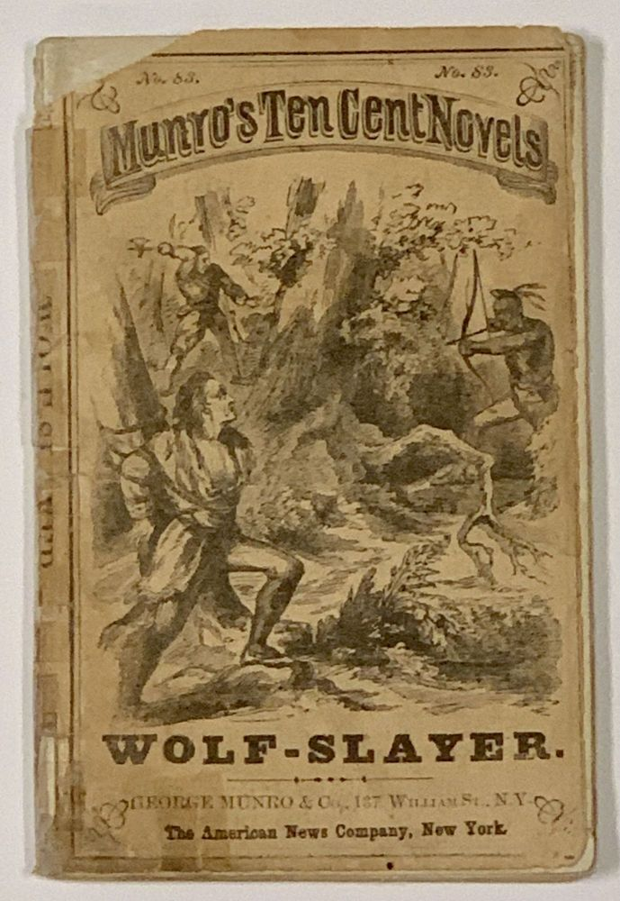 WOLF - SLAYER; or, Painted Warrior of the Seminoles. Munro's Ten Cent Novels. No. 83. Dime Novel, L. C. Carleton.