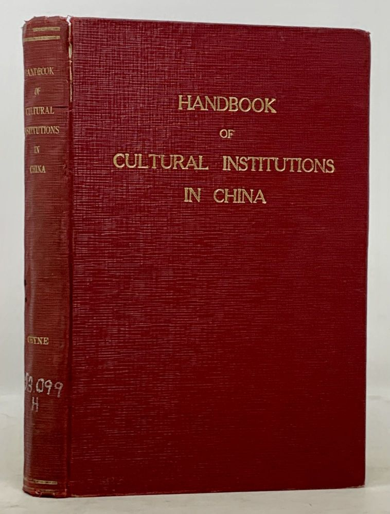 HANDBOOK Of CULTURAL INSTITUTIONS In CHINA. W. Y. - Compiler Chyne.