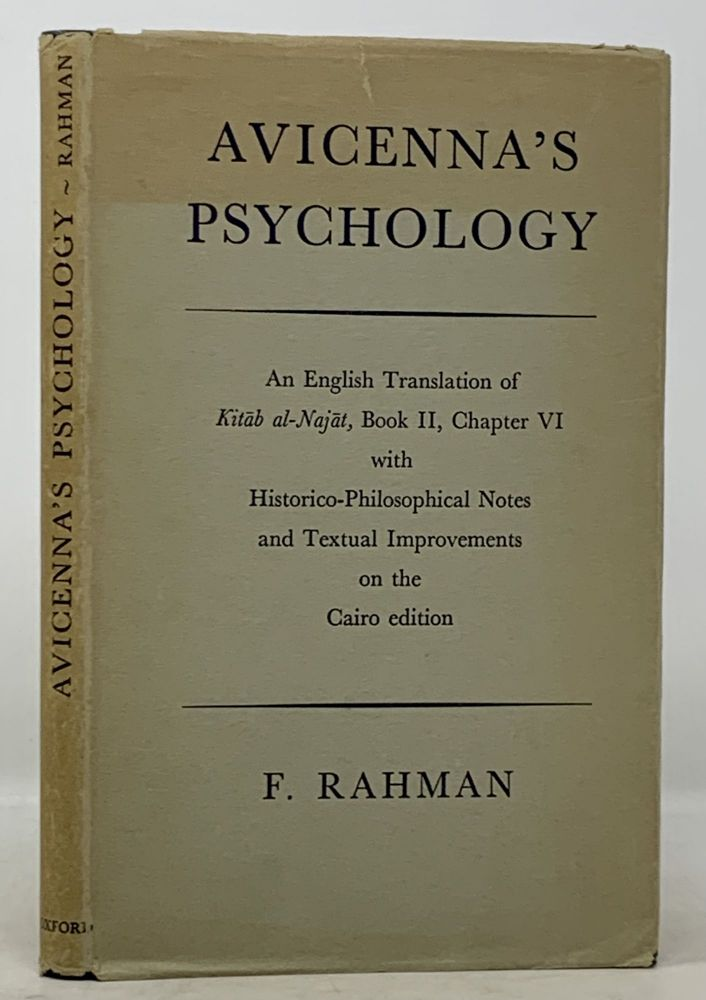 AVICENNA'S PSYCHOLOGY. An English Translation of Kitab Al-Najat, Book II, Chapter VI with Historico - Philosophical Notes and Textual Improvements on the Cairo Edition. - Avicenna . Rahman, 980 - 1037, aslur. 1919 - 1988.