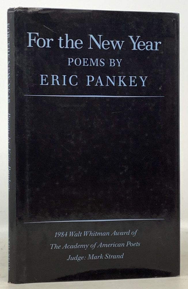 For The NEW YEAR. Poems. Eric Pankey, b. 1959.