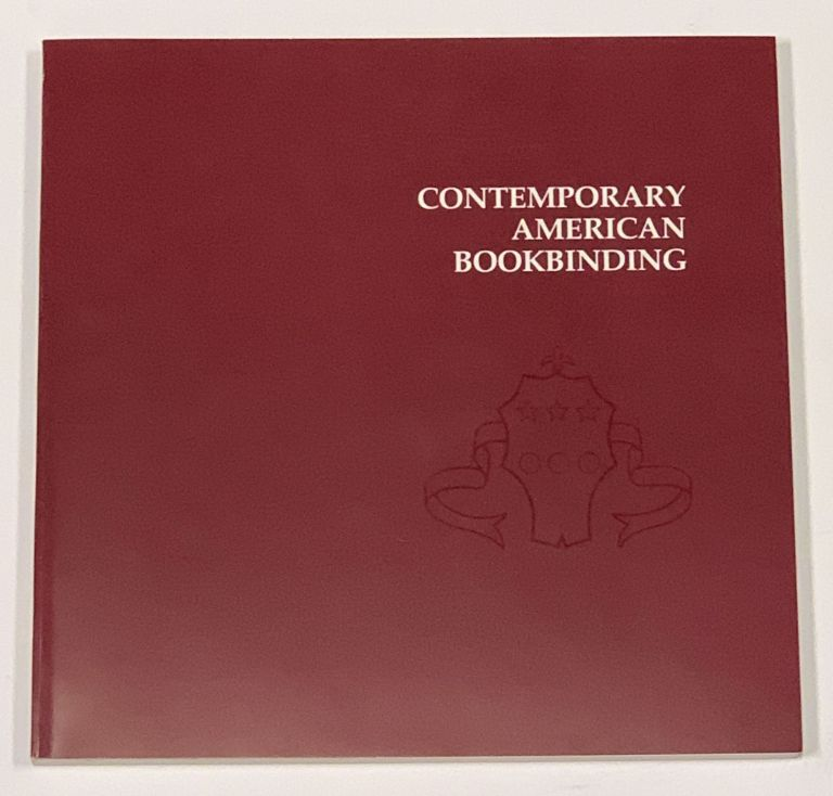 CONTEMPORARY AMERICAN BOOKBINDING. An Exhibition Organized by the Grolier Club. Bookbinding History.