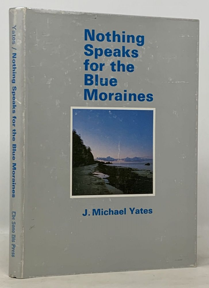 NOTHING SPEAKS For The BLUE MORAINES. J. Michael Yates.