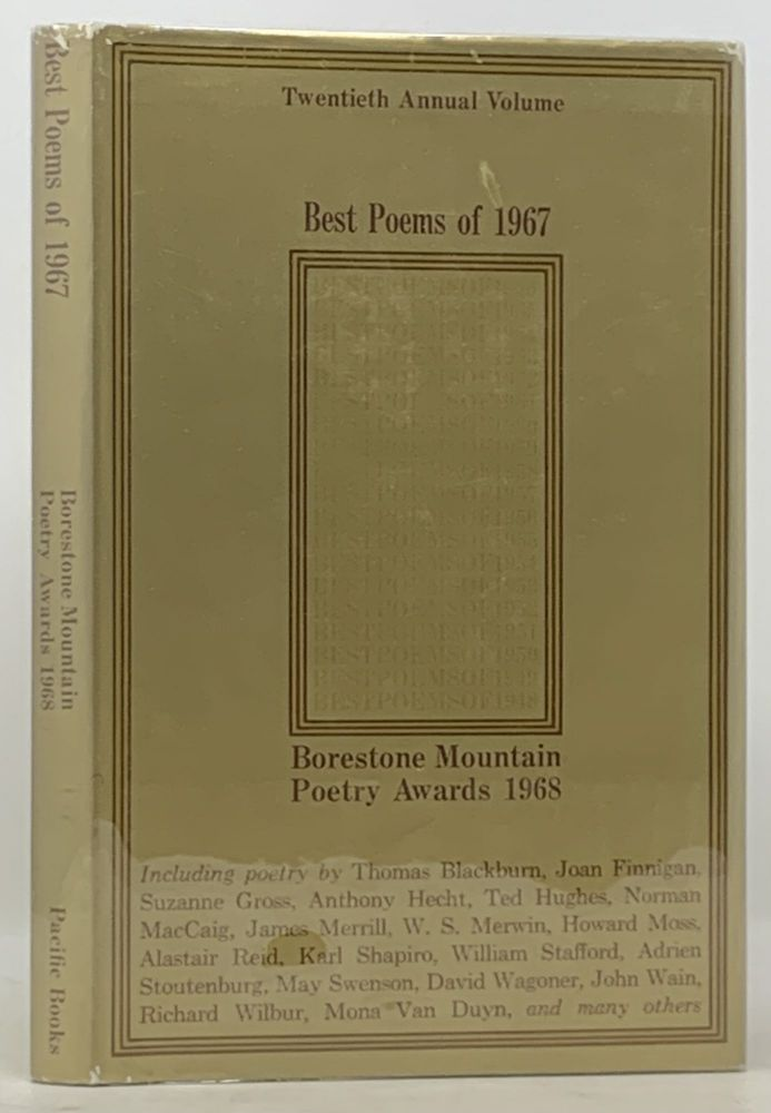BEST POEMS Of 1967. Borestone Mountain Poetry Awards 1968. Twentieth Annual Issue. Volume XX.; A Compilation of Original Poetry Published in Magazines of the English-speaking World in 1967. Lionel - Contributor Stevenson, Margaret Chair of the Editorial Board. Atwood, Daniel Berrigan, Ted Hughes, James Merrill, W. S. Merwin, Karl Shapiro, William Stafford, Richard - Contributors Wilbur.