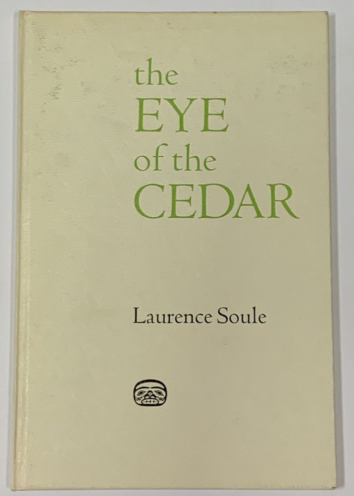 The EYE Of The CEDAR. Edited by Alice McConnell. Laurence Soule.