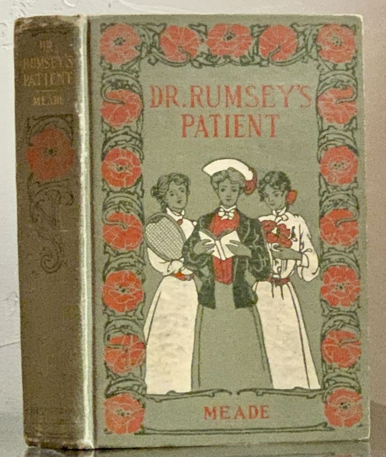 DR. RUMSEY'S PATIENT. A Very Strange Story. . Mead, Halifax Dr, also Meade, illie, homasina. 1854 - 1914, Clifford.