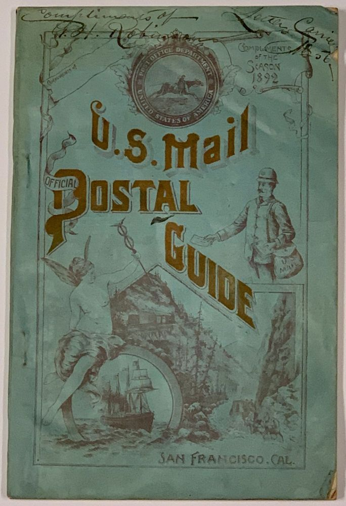 U. S. MAIL OFFICIAL POSTAL GUIDE. Published by the Authority of the Postoffice Department at Washington, Under the Supervision of the Postoffice of San Francisco. 1893. San Francisco Local History, G. H. - Letter Carrier No. 56 Robinson.