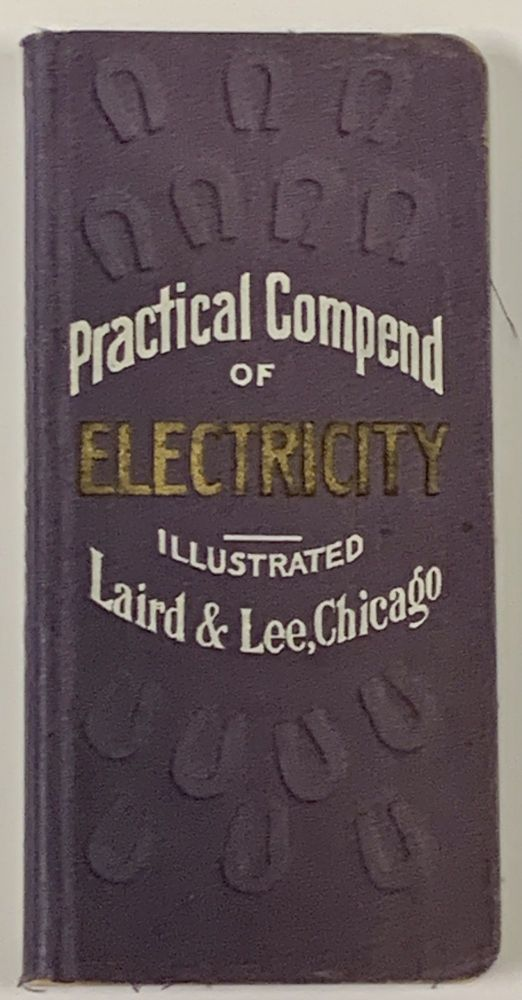 LAIRD & LEE'S VEST-POCKET PRACTICAL COMPEND Of ELECTRICITY.; Through Instruction in Theory and Application. Vocabulary of Technical Terms. Prof. James A. Beaton.