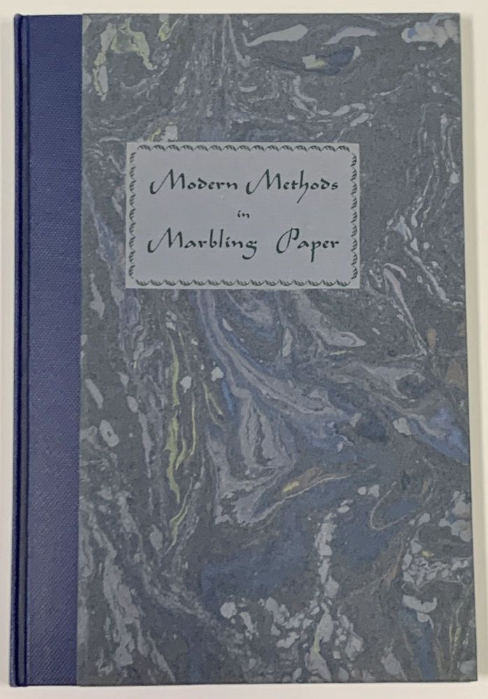 MODERN METHODS In MARBLING PAPER.; A Treatise for the Layman on the Art of Marbling Paper for Bookbinding and Other Decorative Uses, Including a Description of Several Practical Methods, with Illustrative Samples of Marbled Effects. Tim Thrift, b. 1883.