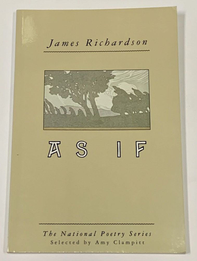 As IF; The National Poetry Series Selected by Amy Clampitt. James Richardson.