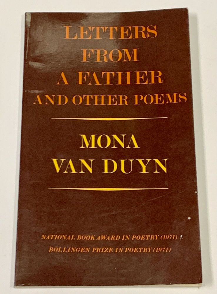 LETTERS From A FATHER And Other Poems. Mona Van Duyn, b. 1921.