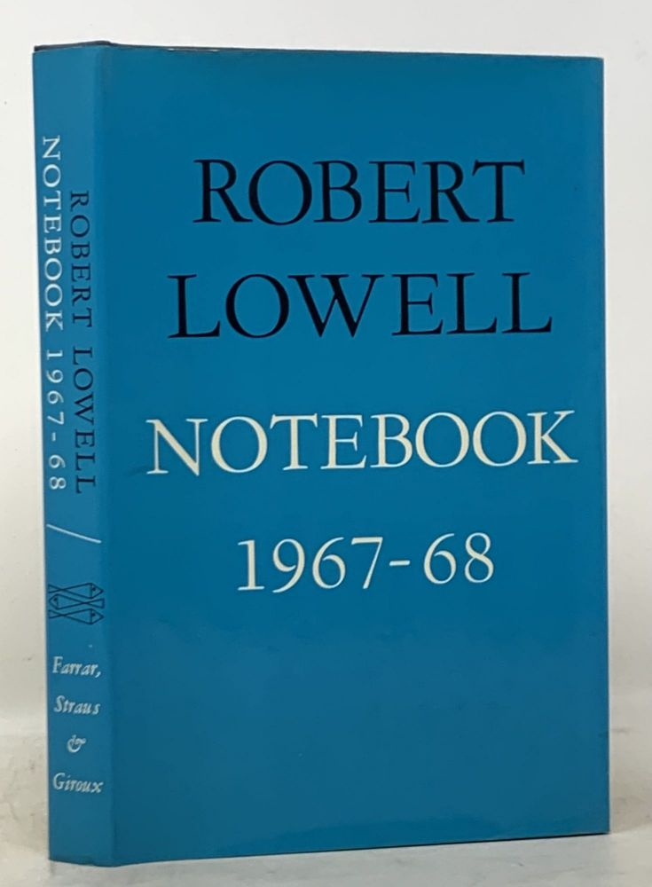NOTEBOOK 1967 - 68. Robert Lowell, 1917 - 1977.