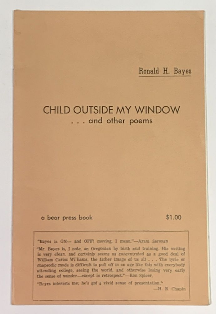 CHILD OUTSIDE MY WINDOW ... And Other Poems. Ronald H. Bayes.