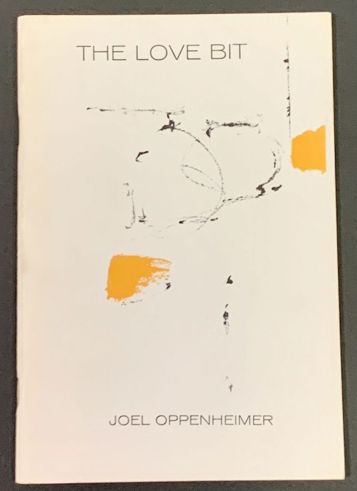 The LOVE BIT And Other Poems. Joel Oppenheimer.