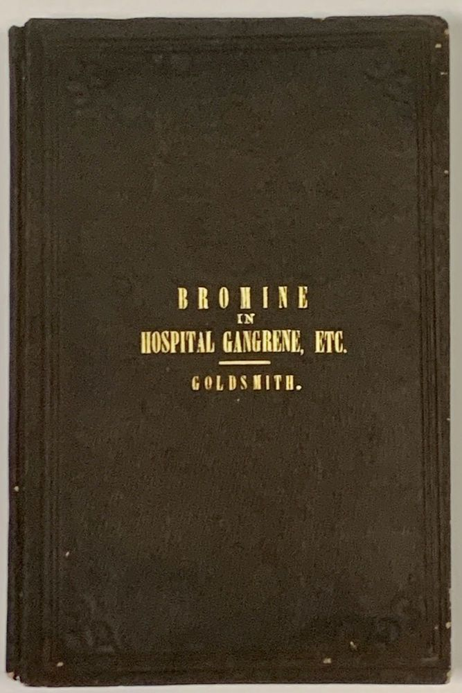 A REPORT On HOSPITAL GANGRENE, ERYSIPELAS And PYAEMIA, as Observed in the Departments of the Ohio and the Cumberland, with Cases Appended.; Published by Permission of the Surgeon General U.S.A. Goldsmith, iddleton. 1818 - 1887.