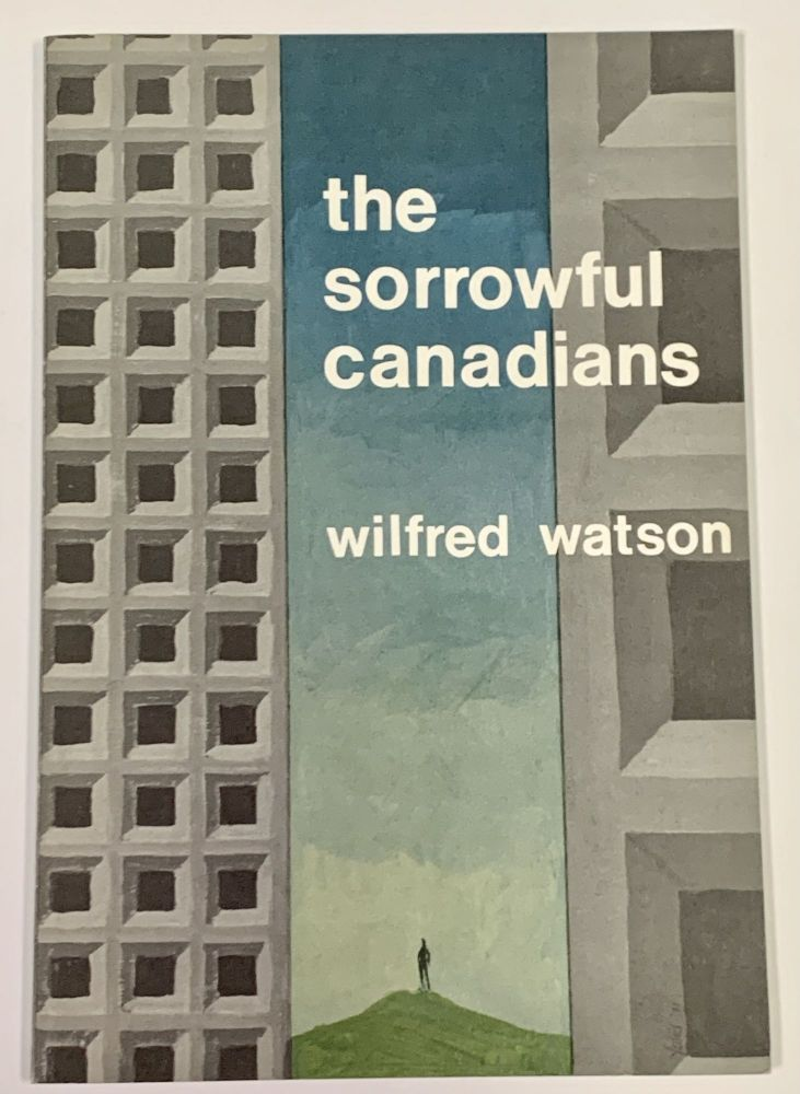 """The SORROWFUL CANADIANS & Other Poems.; """"Photocopied from the Original Typescripts"""" Wilfred Watson."""