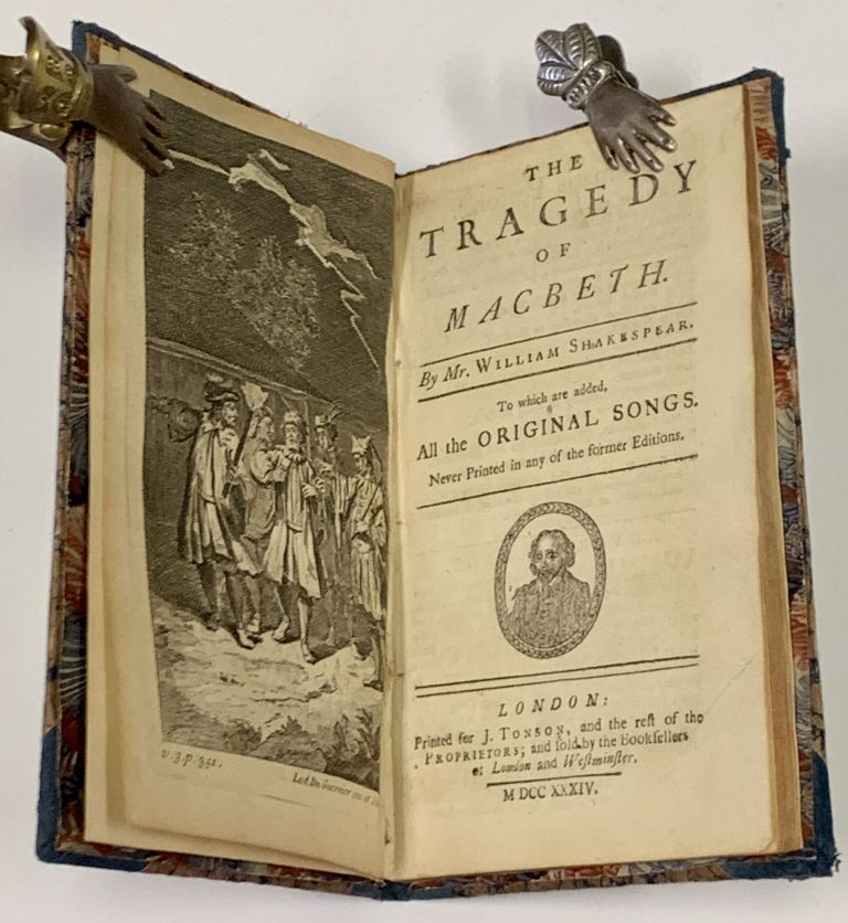 The TRAGEDY Of MACBETH.; To Which are Added, All the Original Songs. Never Printed in any of the former Editions. William Shakespear, also Shakespeare, 1564? - 1616.