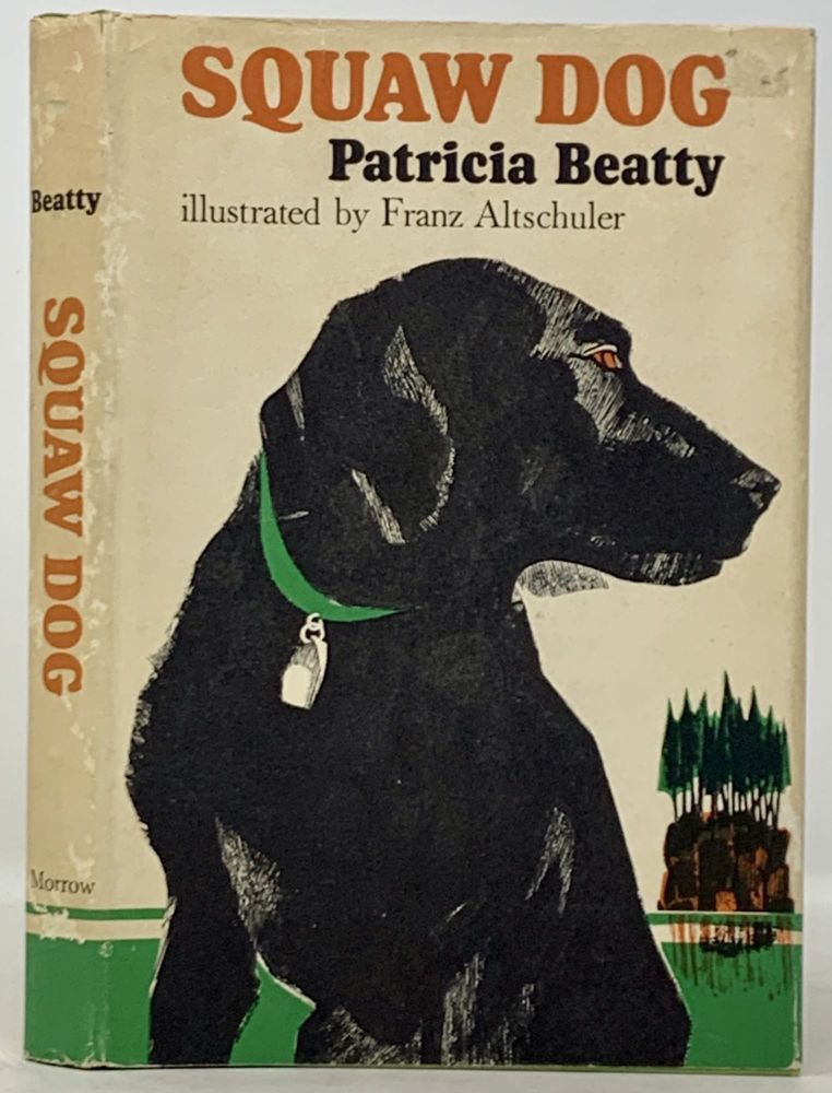 SQUAW DOG. Patricia Beatty.