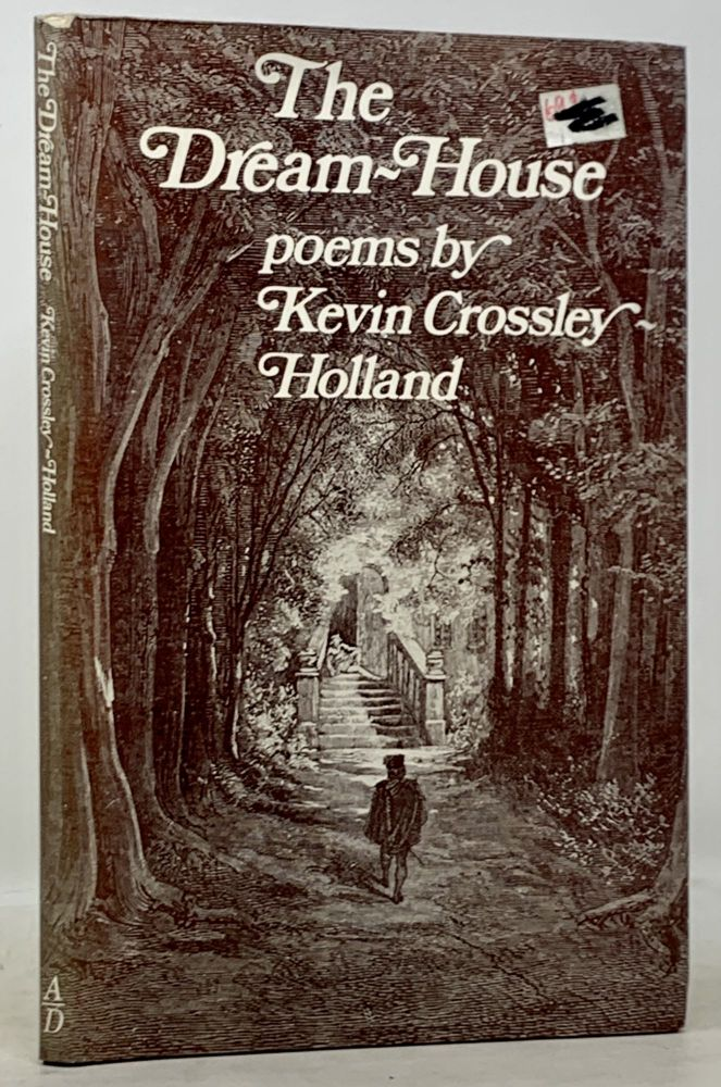 The DREAM - HOUSE. Poems. Kevin Crossley-Holland.