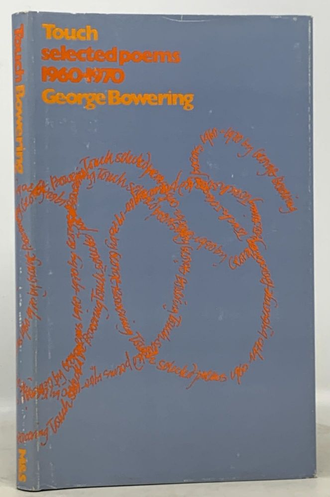 TOUCH. Selected Poems 1960 - 1970. George Bowering, b. 1935.