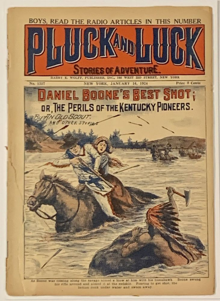 DANIEL BOONE'S BEST SHOT; or, The Perils of the Kentucky Pioneers. And Other Stories. PLUCK And LUCK. Stories of Adventure. No. 1337. January 16, 1924. By An Old Scout.