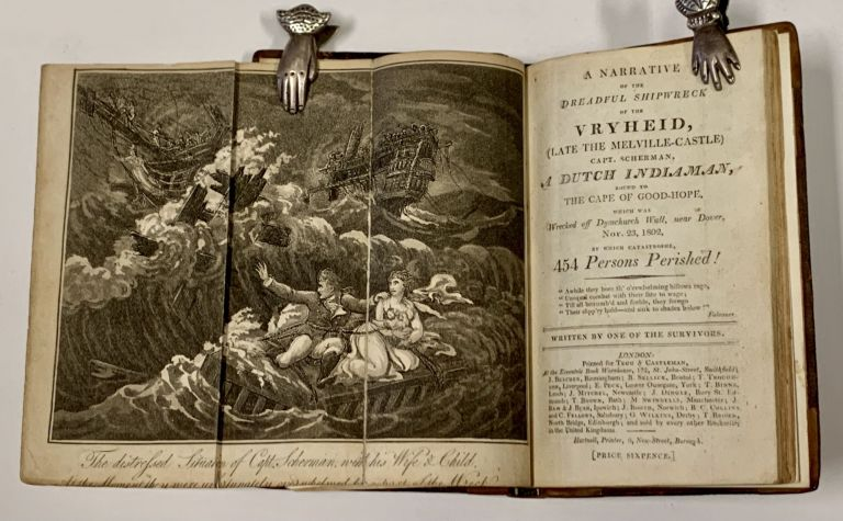 A NARRATIVE Of The DREADFUL SHIPWRECK Of The VRYHEID (Late the Melville-Castle) Capt. Scherman, a Dutch Indiaman Bound to the Cape of Good- Hope, Which was Wrecked off Dymchurch Wall, near Dover, Nov. 23, 1802, by Which Catastrophe 454 Persons Perished! Written by One of the Survivors. Maritime Literature.