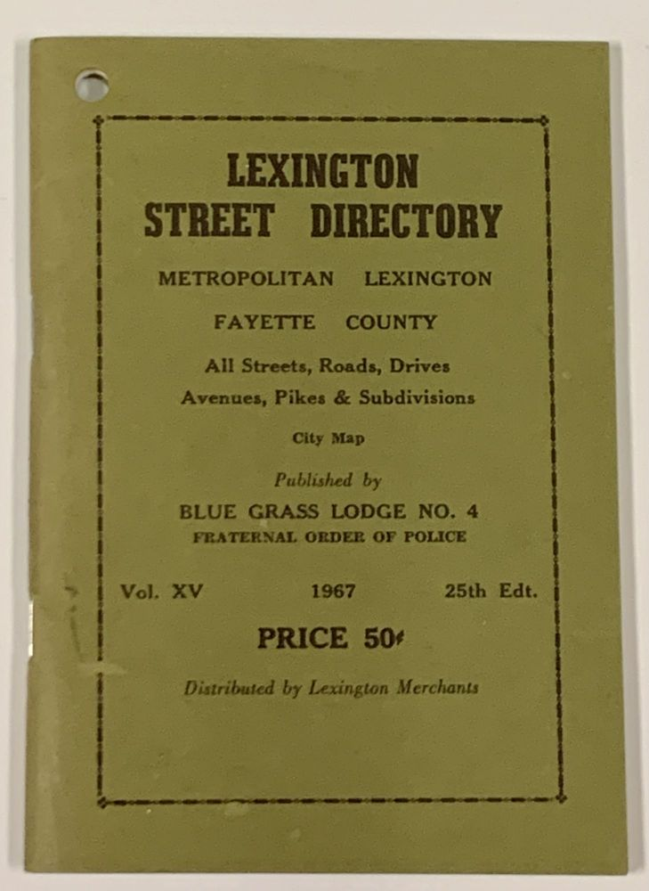 LEXINGTON STREET DIRECTORY.; Metropolitan Lexington Fayette County All Streets, Roads, Drives, Avenues, Pikes & Subdivisions. City Map. Vol. XV. Kentucky Local History, O. S. - McCaw.