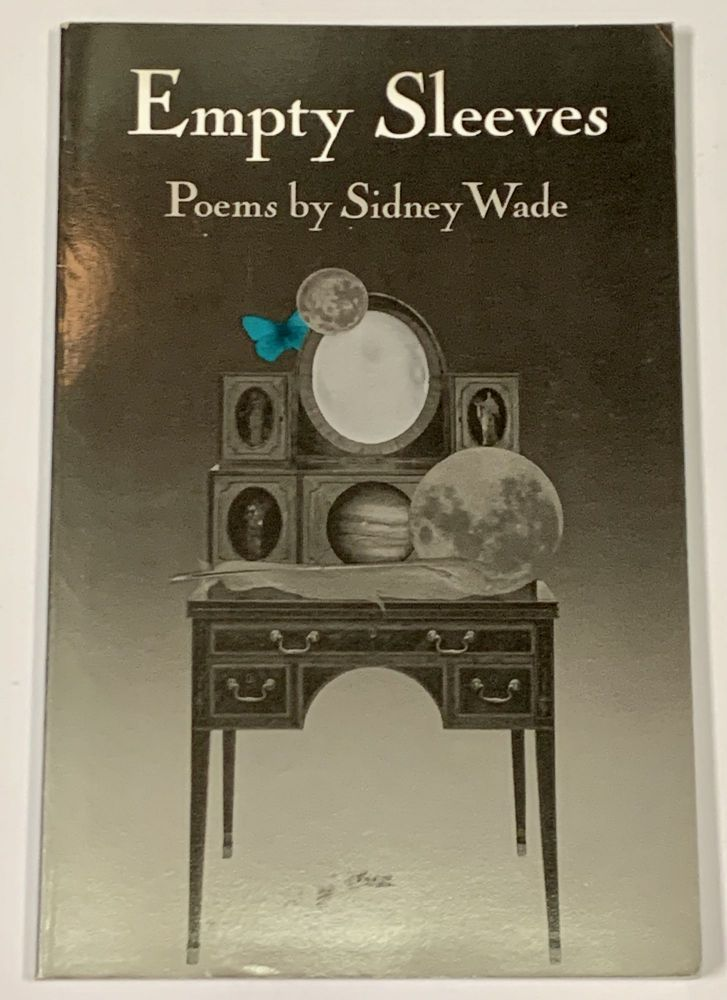EMPTY SLEEVES. Poems. Sidney Wade.