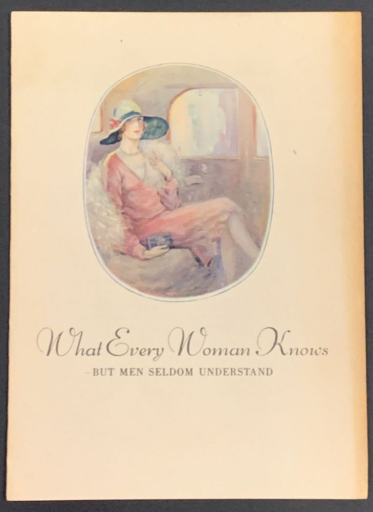 WHAT EVERY WOMAN KNOWS -But Men Seldom Understand. Automobile Promotional Booklet, Anne Green.