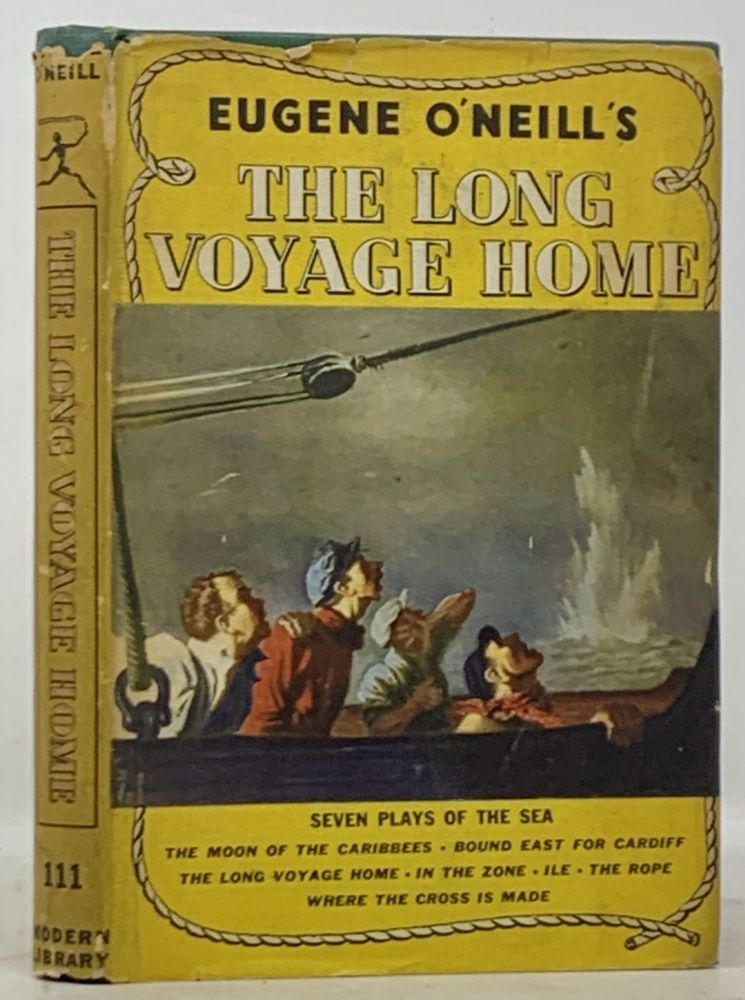 The LONG VOYAGE HOME. Seven Plays of the Sea. Eugene O'Neill.
