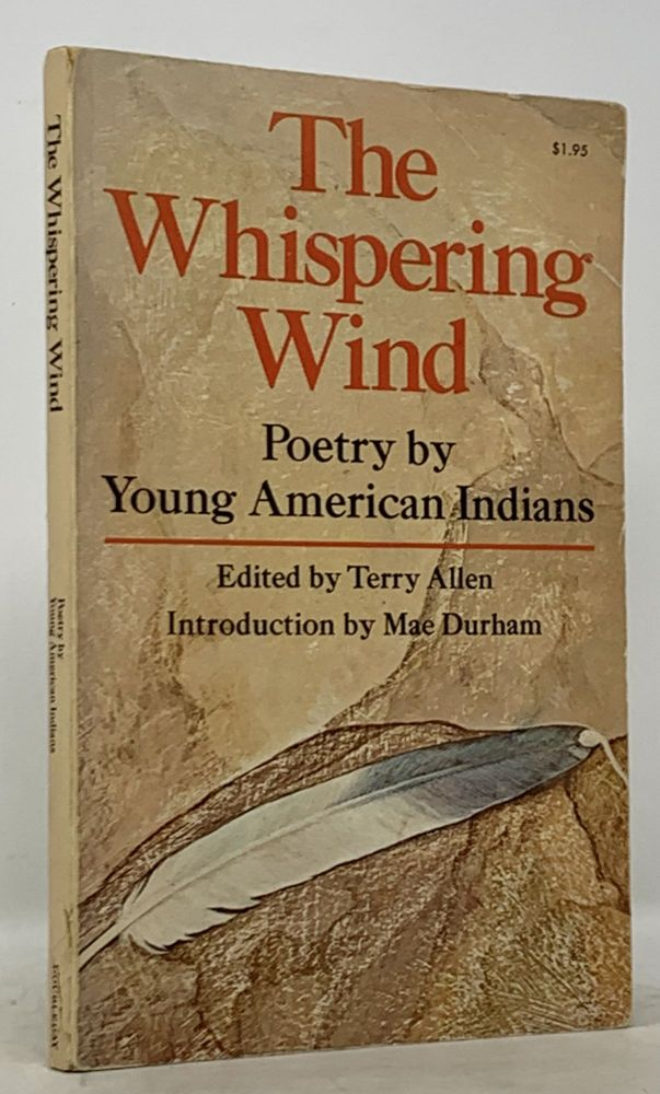 The WHISPERING WIND. Poetry by Young American Indians.; With an Introduction by Mae J. Durham. Terry - Allen, Mae J. - Contributor Durham.
