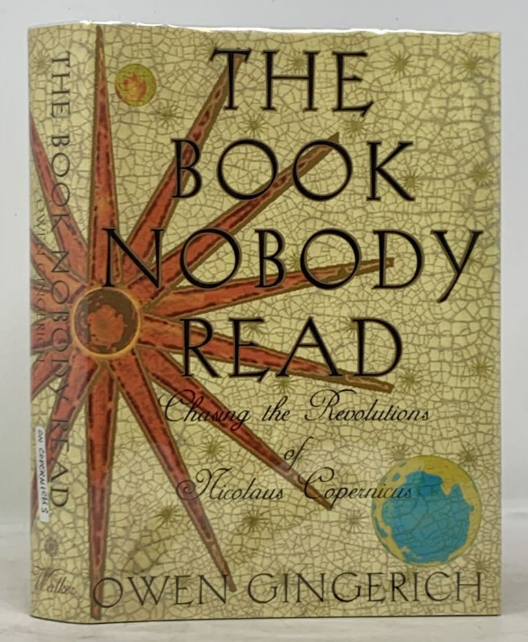 The BOOK NOBODY READ.; Chasing the Revolutions of Nicholas Copernicus. Nicolaus - Subject. Gingerich Copernicus, Owen.