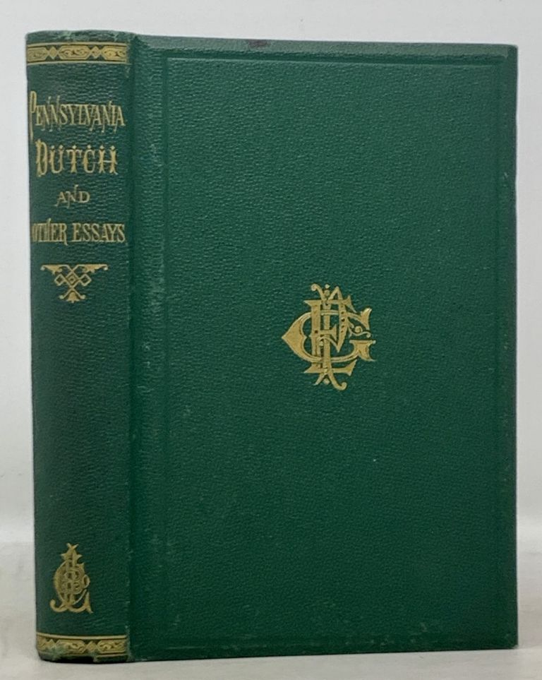 """""""PENNSYLVANIA DUTCH"""" And Other Essays. Phebe Earle. 1821 - 1893 Gibbons."""