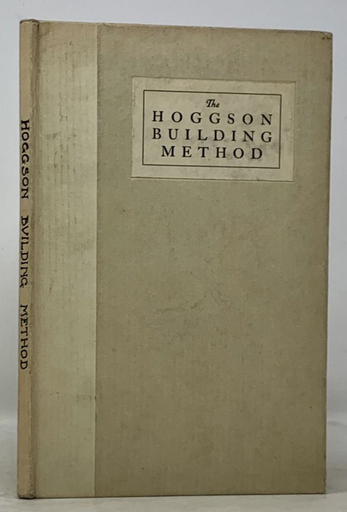 The HOGGSON BUILDING METHOD. Described and Illustrated for the Information of Those Who Contemplate Building, Remodeling, Decorating or Furnishing. Promotional Publication / New York City Retail History.