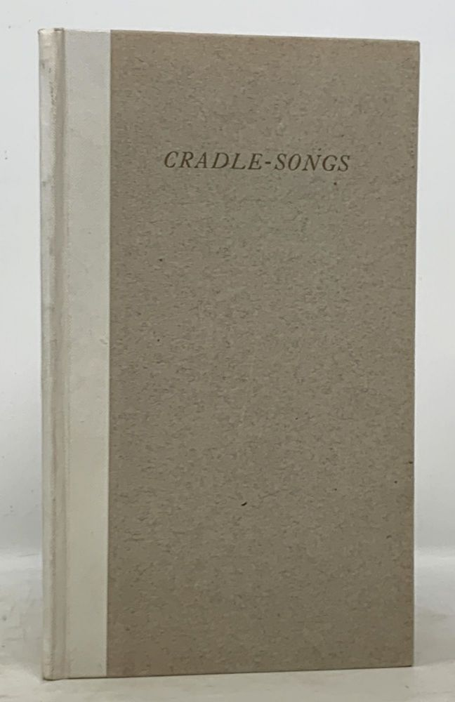 A COMPILATION Of CRADLE - SONGS.; With an Appreciation by Josephine Mildred Blanch. Josephine Mildred Blanch.
