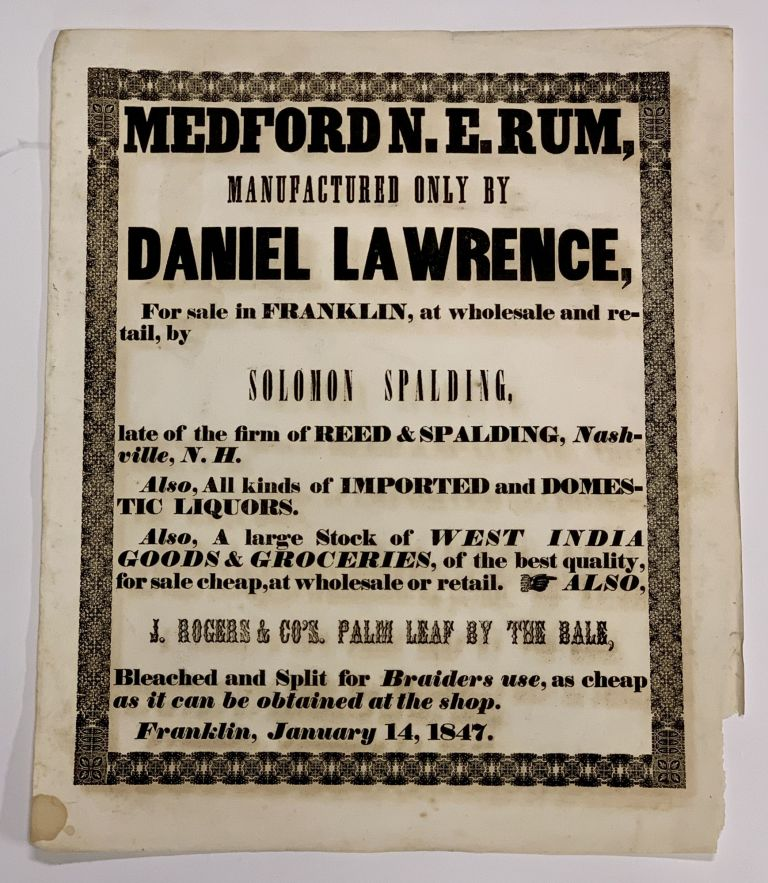 MEDFORD N. E. RUM, Manufactured Only by DANIEL LAWRENCE, For Sale in Franklin, at wholesale and Retail, by SOLOMON SPALDING, late of the firm of Reed & Spalding, Nashville, N.H. Mid-19th C. Advertising Broadside, Daniel Lawrence.