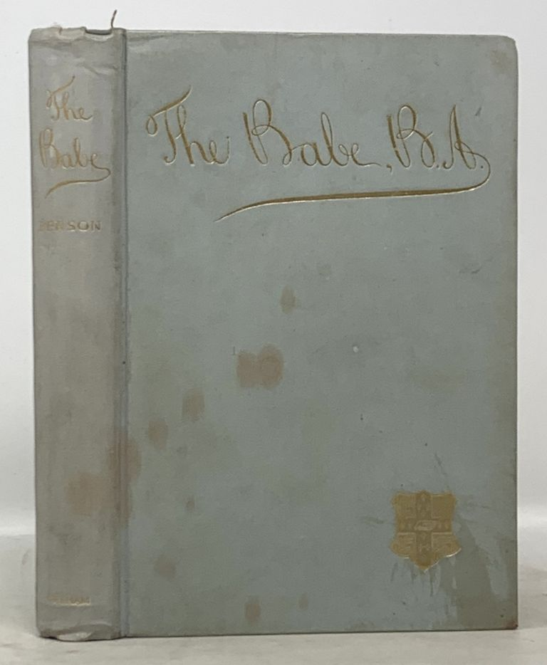 The BABE, B.A. Being the Uneventful History of a Young Gentleman at Cambridge University. Edward F. Benson.