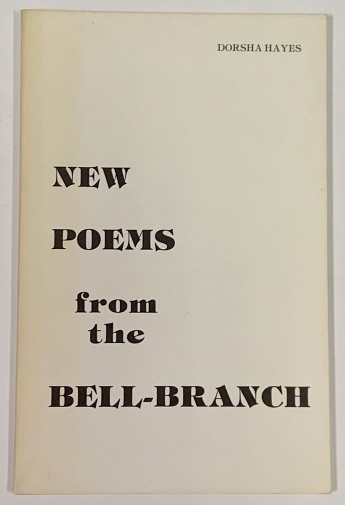 NEW POEMS From the BELL - RANCH. Dorsha Hayes.
