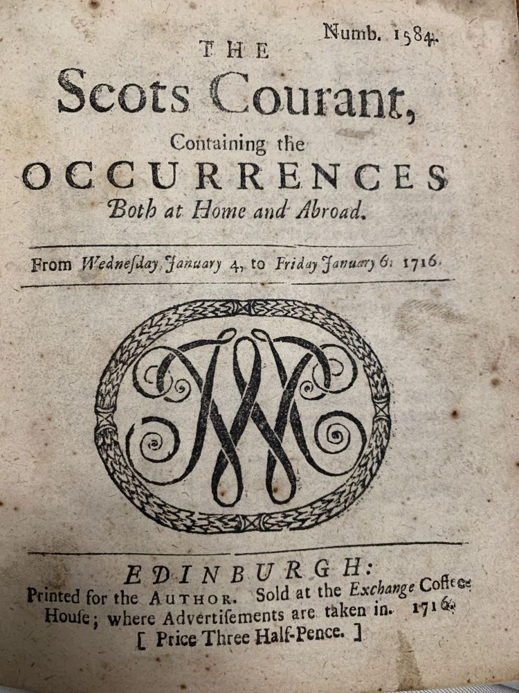 The SCOTS COURANT, Containing the Occurrences Both at Home and Abroad.; [bound with] The EVENING POST. No 1004. From Tuesday January 10. to Thursday January 12. 1716. Early 18th C. Serial.