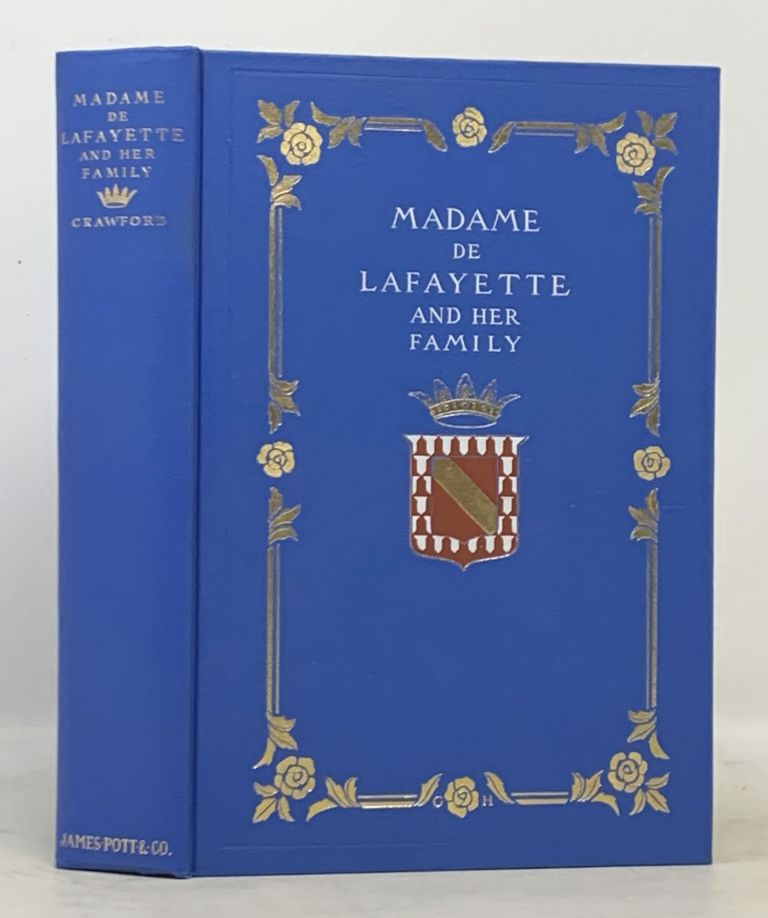 MADAME De LAFAYETTE And Her Family. M. McDermot Crawford.