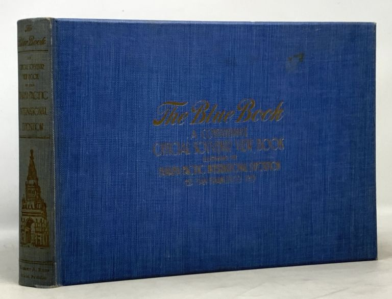 The BLUE BOOK. A Comprehensive Official Souvenir View Book of The Panama - Pacific International Exposition at San Francisco. 1915. Pan-Pacific Exposition.