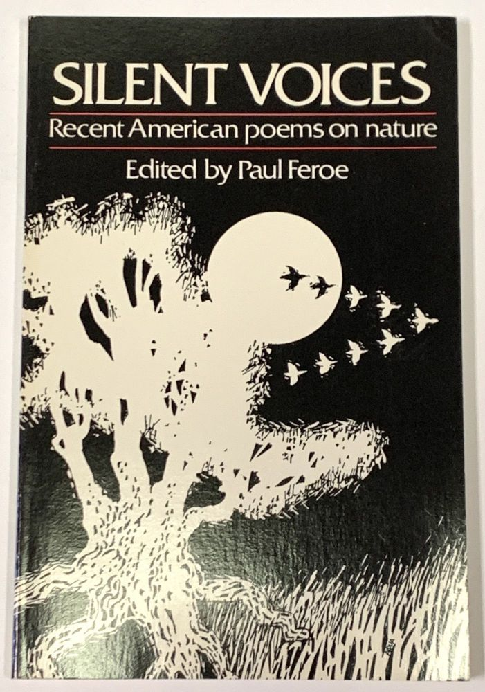 SILENT VOICES. Recent American Poems on Nature. Paul - Feroe, Robert - Contributor Bly.